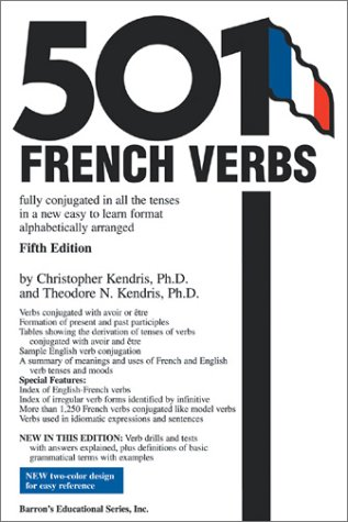 501 French Verbs Fully Conjugated in All the Tenses in a New Easy-to-Learn Format 5th 2003 edition cover