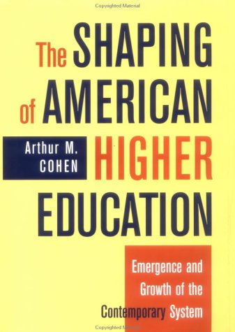 Shaping of American Higher Education Emergence and Growth of the Contemporary System  1998 edition cover
