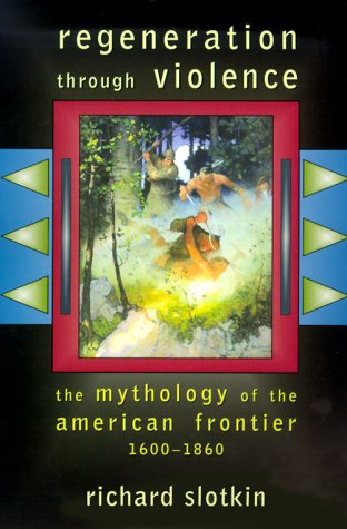 Regeneration Through Violence The Mythology of the American Frontier, 1600-1860  2000 edition cover