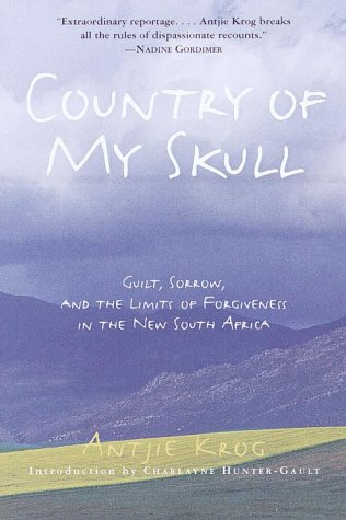 Country of My Skull Guilt, Sorrow, and the Limits of Forgiveness in the New South Africa  2000 edition cover