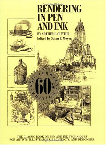 Rendering in Pen and Ink The Classic Book on Pen and Ink Techniques for Artists, Illustrators, Architects, and Designers 60th 1997 (Anniversary) edition cover