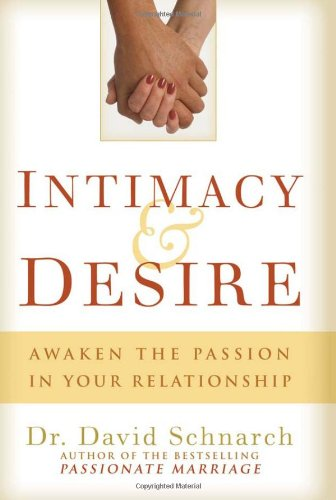 Intimacy and Desire Awaken the Passion in Your Relationship  2009 edition cover