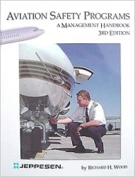 Aviation Safety Programs : A Management Handbook 3rd 2003 (Revised) 9780884873297 Front Cover