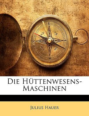 Die H�ttenwesens-Maschinen  N/A edition cover