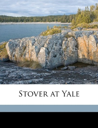 Stover at Yale  N/A 9781177011297 Front Cover