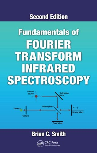 Fundamentals of Fouriertransform Infared Spectroscopy  2nd 2011 (Revised) 9781420069297 Front Cover