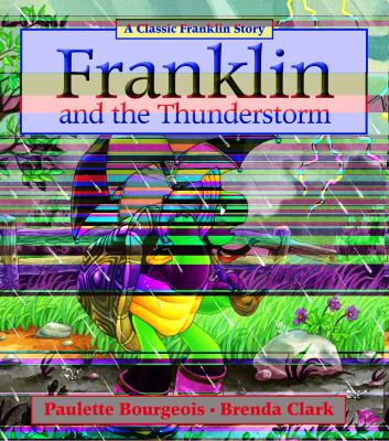 Franklin and the Thunderstorm  2nd 2011 9781554537297 Front Cover