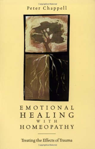 Emotional Healing with Homeopathy Treating the Effects of Trauma 2nd 2003 9781556434297 Front Cover