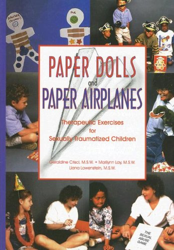 Paper Dolls and Paper Airplanes : Therapeutic Exercises for Sexually Traumatized Children  1998 edition cover