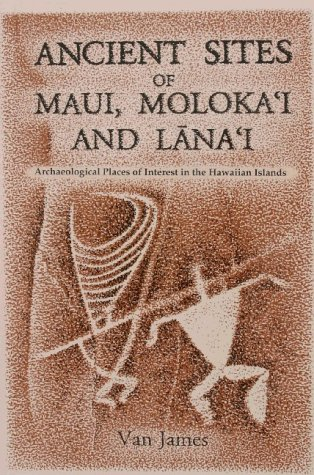 Ancient Sites of Maui, Molokai and Lanai : Archaeological Places of Interest in the Hawaiian Islands  2001 edition cover