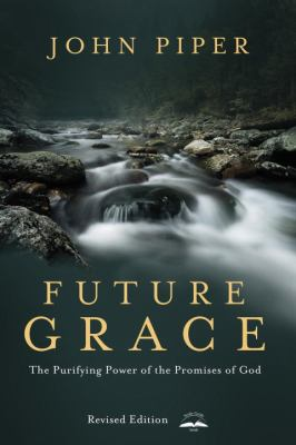Future Grace The Purifying Power of the Promises of God  2012 (Revised) edition cover