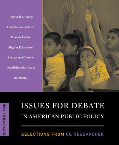 Issues for Debate in American Public Policy: Selections from the CQ Researcher  11th 2009 (Revised) edition cover