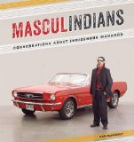 Masculindians Conversations about Indigenous Manhood  2014 edition cover