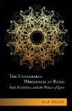 Unbearable Wholeness of Being God, Evolution, and the Power of Love  2013 edition cover
