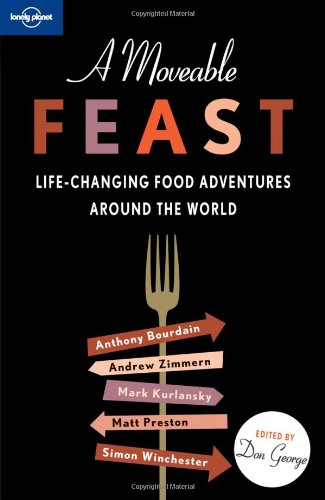 Moveable Feast Life-Changing Food Adventures Around the World  2010 edition cover