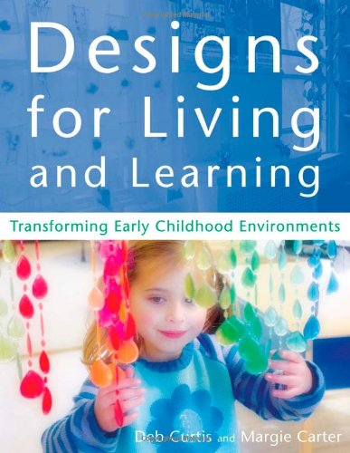 Designs for Living and Learning Transforming Early Childhood Environments  2003 edition cover