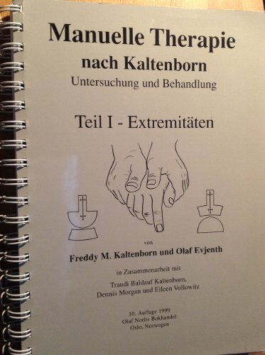 Manual Mobilization of the Joints : The Kaltenborn Method of Joint Examination and Treatment: the Extremities 5th 1999 edition cover