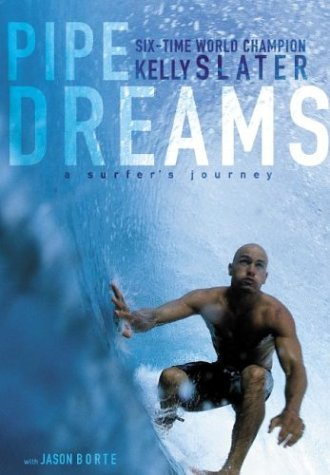 Pipe Dreams A Surfer's Journey  2003 9780060096298 Front Cover