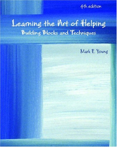 Learning the Art of Helping Building Blocks and Techniques 4th 2009 9780132410298 Front Cover