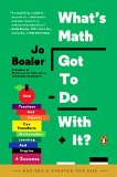 What's Math Got to Do with It? How Teachers and Parents Can Transform Mathematics Learning and Inspire Success  2015 (Revised) edition cover