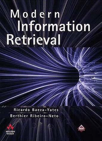 Modern Information Retrieval The Concepts and Technology behind Search  1999 edition cover