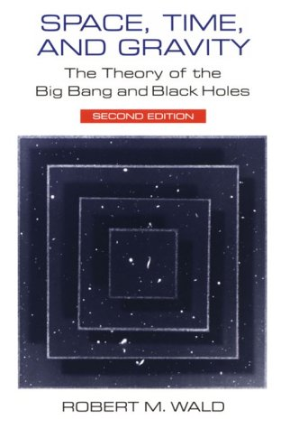Space, Time, and Gravity The Theory of the Big Bang and Black Holes 2nd (Reprint) edition cover
