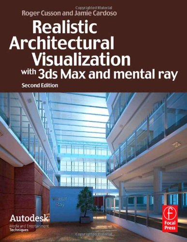 Realistic Architectural Visualization with 3ds Max and Mental Ray  2nd 2010 (Revised) 9780240812298 Front Cover