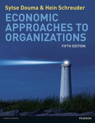 Economic Approaches to Organisations  5th 2013 (Revised) edition cover