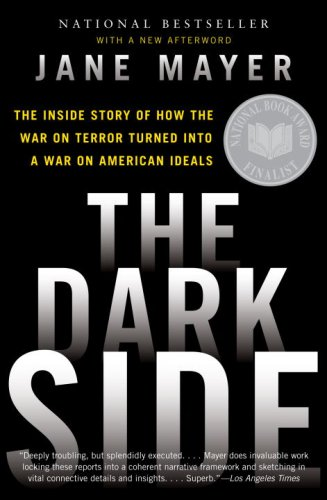 Dark Side The Inside Story of How the War on Terror Turned into a War on American Ideals  2009 edition cover