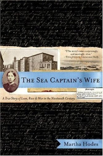Sea Captain's Wife A True Story of Love, Race, and War in the Nineteenth Century  2007 edition cover