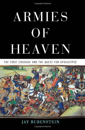 Armies of Heaven The First Crusade and the Quest for Apocalypse  2011 edition cover