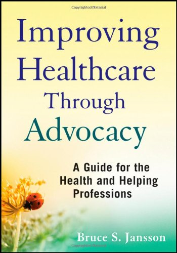 Improving Healthcare Through Advocacy A Guide for the Health and Helping Professions  2011 (Guide (Instructor's)) edition cover