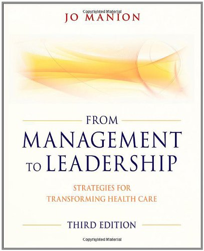 From Management to Leadership Strategies for Transforming Health Care 3rd 2011 edition cover