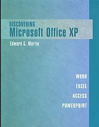 Discovering Microsoft Office Xp: Word, Excel, Access And Powerpoint 1st 2004 edition cover