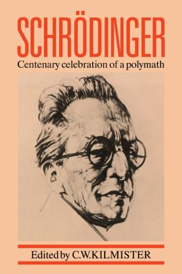 Schr�dinger Centenary Celebration of a Polymath N/A 9780521379298 Front Cover