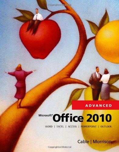 Microsoft� Office 2010, Advanced   2012 9780538481298 Front Cover