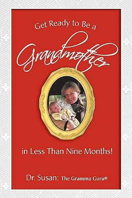 Get Ready to Be a Grandmother In Less Than Nine Months!  2008 edition cover
