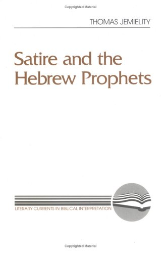 Satire and the Hebrew Prophets  N/A 9780664252298 Front Cover
