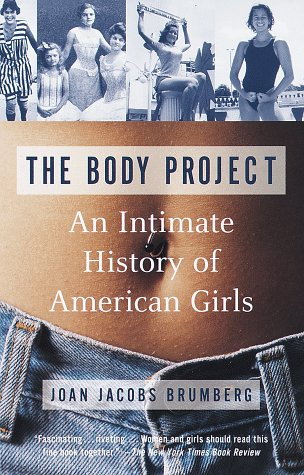 Body Project An Intimate History of American Girls N/A edition cover