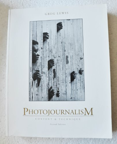 Photojournalism Content and Technique 2nd 1994 (Revised) edition cover
