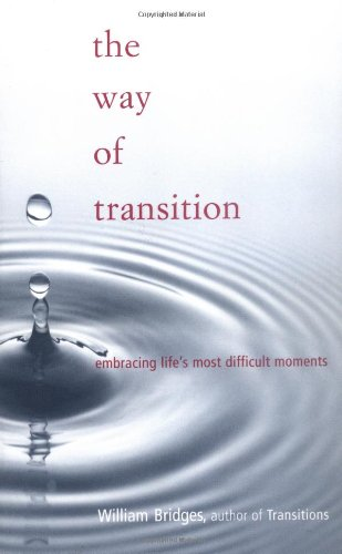 Way of Transition Embracing Life's Most Difficult Moments  2001 edition cover