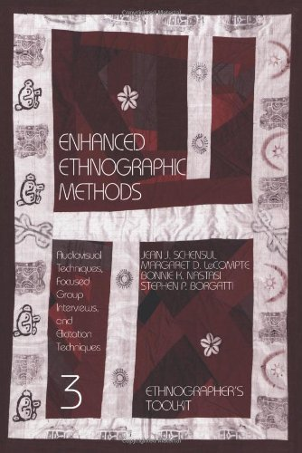Enhanced Ethnographic Methods Audiovisual Techniques, Focused Group Interviews and Elicitation Techniques  1999 9780761991298 Front Cover