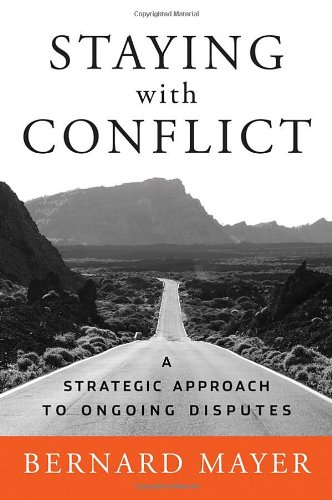 Staying with Conflict A Strategic Approach to Ongoing Disputes  2009 edition cover