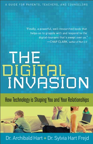 Digital Invasion How Technology Is Shaping You and Your Relationships N/A edition cover