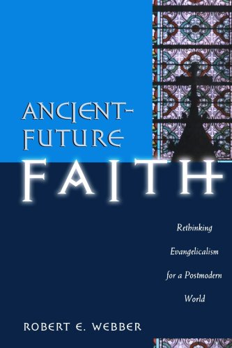 Ancient-Future Faith Rethinking Evangelicalism for a Postmodern World  1999 edition cover