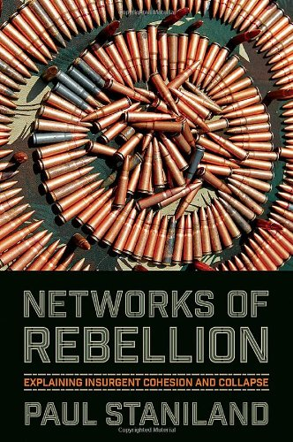 Networks of Rebellion Explaining Insurgent Cohesion and Collapse  2014 edition cover