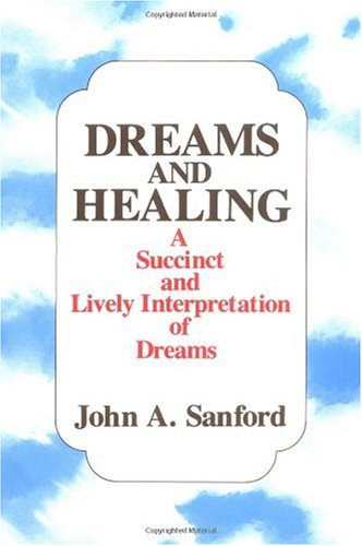 Dreams and Healing : A Succint and Lively Interpretation of Dreams 1st edition cover