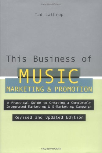 This Business of Music Marketing and Promotion A Practical Guide to Creating a Completely Intergrated Marketing and E-Marketing Campaign 2nd 2003 (Revised) 9780823077298 Front Cover