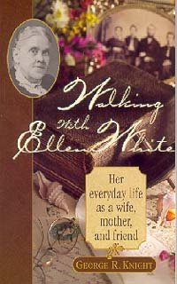 Walking with Ellen White : The Human Interest Story 1st 1999 edition cover