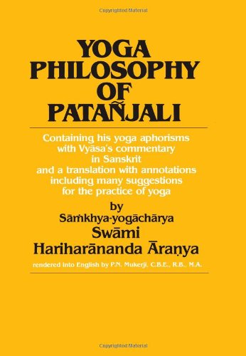 Yoga Philosophy of Patanjali Containing His Yoga Aphorisms with Vyasa's Commentary in Sanskrit and a Translation with Annotations Including Many Suggestions for the Practice of Yoga Reprint  edition cover